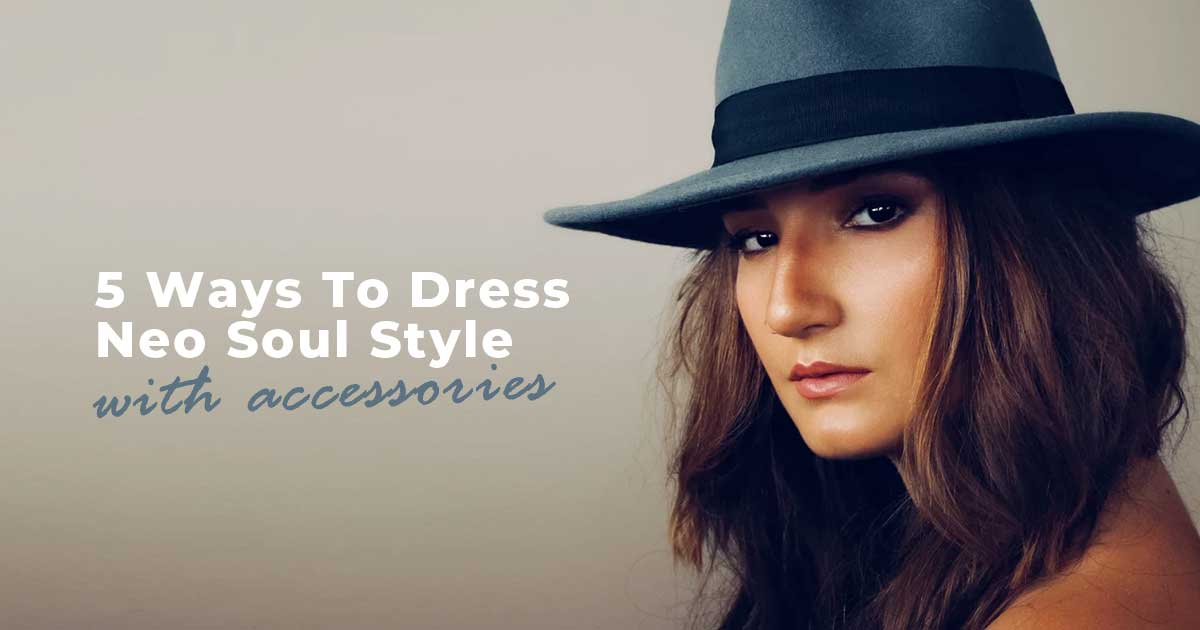How To Dress Like A Neo Soul Star - Funk Hero