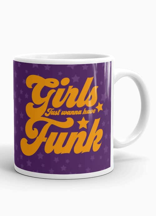 girls just wanna have funk coffee mug